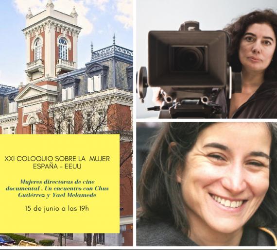 XXI Coloquio sobre la mujer: España – EE.UU. Mujeres directoras de cine documental, un diálogo entre Chus Gutiérrez y Yael Melamede