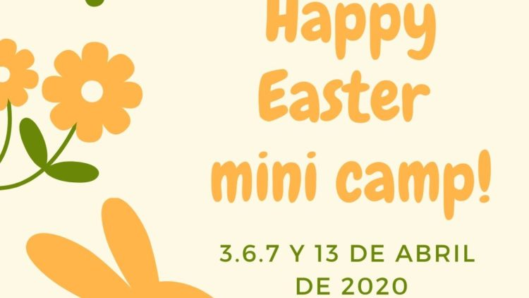 Happy Easter Mini Camp 3,6,7 y 13 Abril 2020